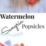 Watermelon Sangria Popsicles   Vanilla And Bean