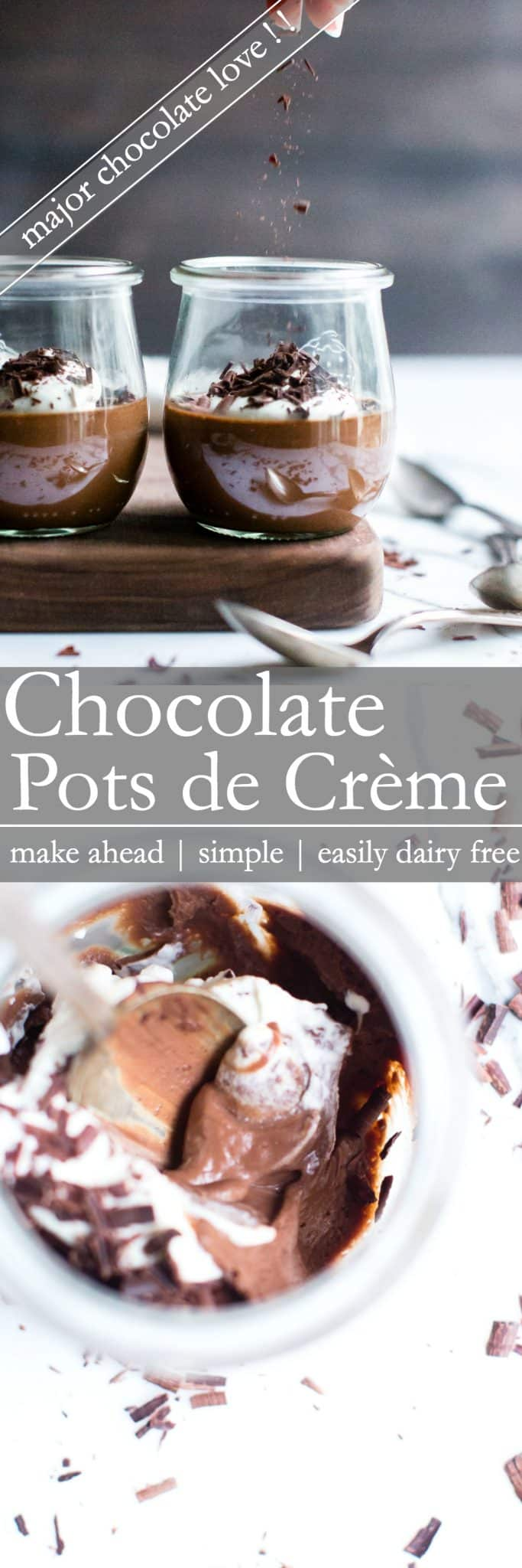 A most luxurious and rich dessert with simple ingredients and minimal effort. Chocolate Pots de Crème with a dairy free option, is a go-to recipe for make ahead ease. #SimpleDessert #ChocolatePotsdeCreme #DairyFree Option #GlutenFreeDairyFreeDessert #ChocoalteDessert #EasyChocolateDessert